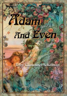 Adam and Even - Terry Schiffman