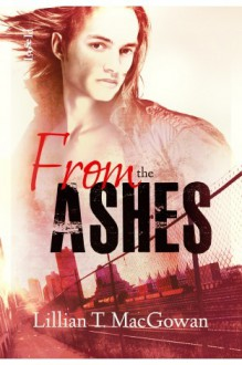 From the Ashes - Lillian T. MacGowan