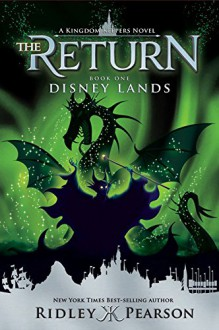 Kingdom Keepers: The Return Book One Disney Lands - Ridley Pearson