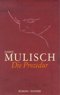 Die Prozedur - Gregor Seferens,Harry Mulisch