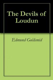 The Devils of Loudun - Edmund Goldsmid
