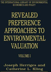 Revealed Preference Approaches to Environmental Valuation, V.1-2 - Joseph A. Herriges, Catherine L. Kling, Joseph Herriges