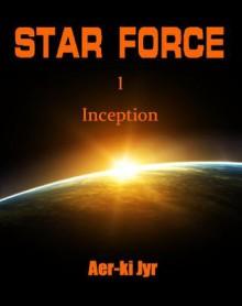 Star Force: Inception - Aer-ki Jyr