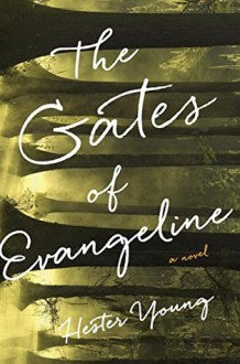 The Gates of Evangeline - Hester Young