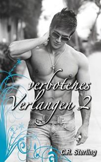 Verbotenes Verlangen 2: Gefunden (German Edition) - C.R. Sterling,Annabelle Benn