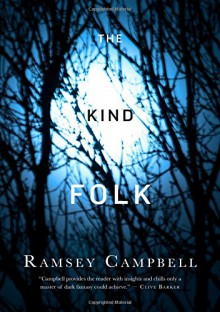 The Kind Folk: A Novel - Ramsey Campbell