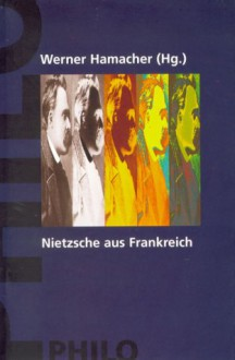 Nietzsche Aus Frankreich - Maurice Blanchot, Michel Foucault, Jacques Derrida