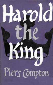 Harold the King - Piers Compton