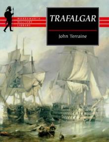 Trafalgar - John Terraine, John Westwood