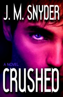 Crushed - J.M. Snyder