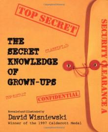 The Secret Knowledge of Grown-Ups - David Wisniewski