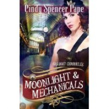 Moonlight & Mechanicals (Gaslight Chronicles, #4) - Cindy Spencer Pape