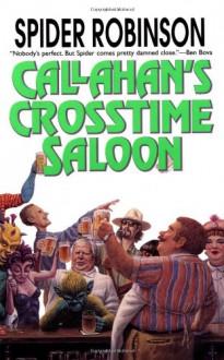 Callahan's Crosstime Saloon - Spider Robinson