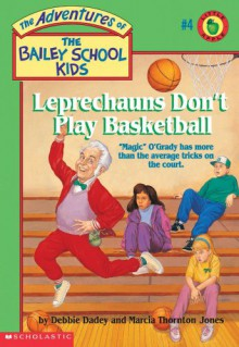 Leprechauns Don't Play Basketball - Debbie Dadey, Marcia Thornton Jones, John Steven Gurney