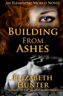 Building From Ashes - Elizabeth Hunter