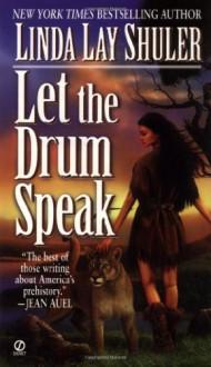 Let the Drum Speak - Linda Lay Shuler