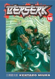 Berserk, Vol. 18 - Kentaro Miura