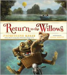 Return to the Willows - Jacqueline Kelly,Clint Young