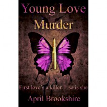 Young Love Murder (Young Assassins, #1) - April Brookshire
