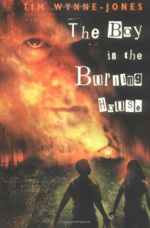 The Boy in the Burning House - Tim Wynne-Jones
