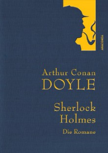 Sherlock Holmes - Die Romane - Arthur Conan Doyle