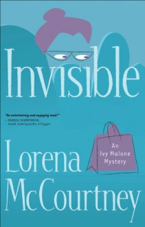 Invisible (An Ivy Malone Mystery Book, #1) - Lorena McCourtney