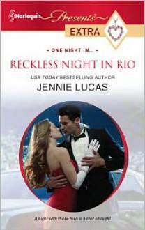 Reckless Night in Rio - Jennie Lucas