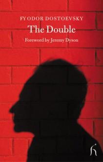 The Double - Fyodor Dostoyevsky, Jeremy Dyson