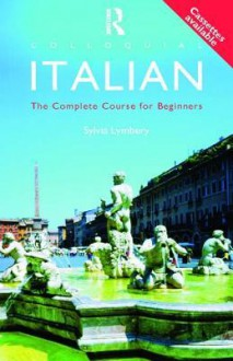 Colloquial Italian: The Complete Course for Beginners - Sylvia Lymbery
