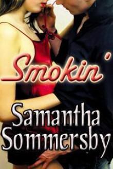 Smokin' - Samantha Sommersby