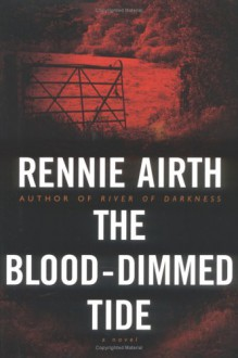 The Blood-Dimmed Tide - Rennie Airth