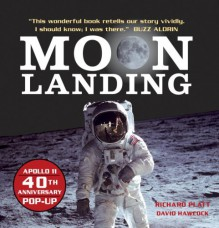 Moon Landing: Apollo 11 40th Anniversary Pop-Up - Richard Platt, David Hawcock