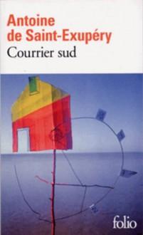 Courrier sud - Antoine de Saint-Exupéry
