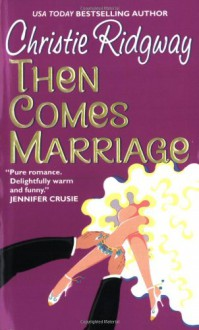 Then Comes Marriage - Christie Ridgway