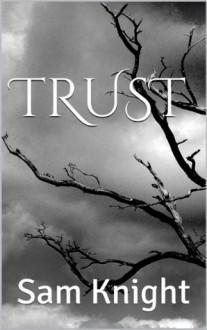 Trust - Sam Knight