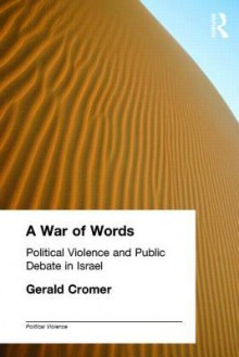 A War of Words: Political Violence and Public Debate in Israel - Gerald Cromer