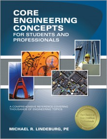 Core Engineering Concepts for Students and Professionals - Michael R. Lindeburg