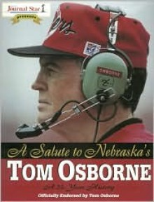 A Salute to Nebraska's Tom Osborne - Lincoln Star Journal