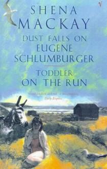 Dust Falls on Eugene Schlumberger - Shena Mackay