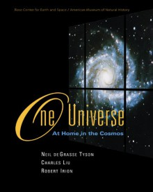 One Universe: At Home in the Cosmos - Neil deGrasse Tyson, Charles Liu