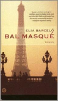 Bal masqué - Elia Barceló, Dorotea ter Horst