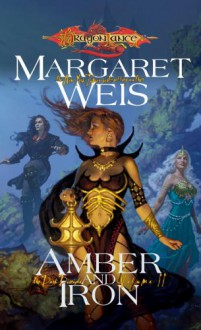 Amber and Iron - Margaret Weis