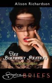 The Birthday Present (Countess Trilogy #3) - Alison Richardson