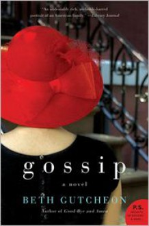 Gossip: A Novel - Beth Gutcheon