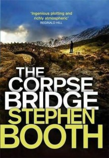 The Corpse Bridge - Stephen Booth