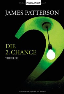 Die 2. Chance (Women's Murder Club, #2) - James Patterson, Edda Petri