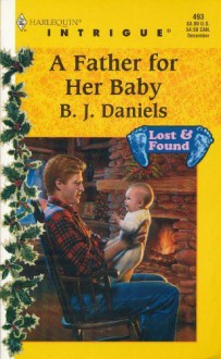 Mills & Boon : A Father For Her Baby (Lost & Found) - B.J. Daniels
