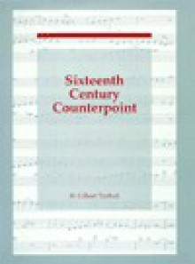 Sixteenth Century Counterpoint - Gilbert Trythall, H. Gilbert Trythall