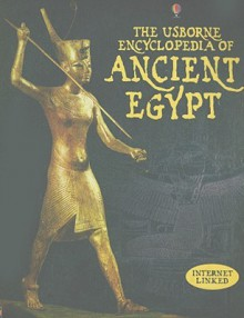 The Usborne Encyclopedia of Ancient Egypt - Gill Harvey, Struan Reid, Jane Chisholm