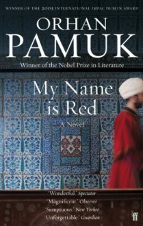 My Name Is Red - Orhan Pamuk, Erdağ M. Göknar